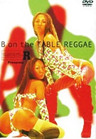 流派-R presents B on the TABLE REGGAE